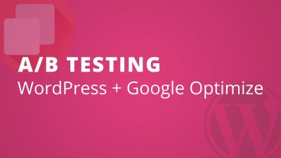 A/B Testing WordPress + Google Optimize