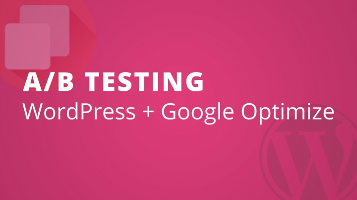 A/B Testing WordPress + Google Optimize